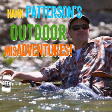 Hank Patterson's Outdoor MisAdventures