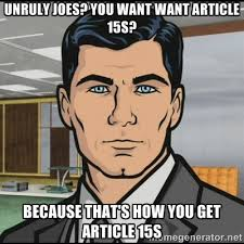 unruly joes? you want want article 15s? Because that's how you get ... via Relatably.com