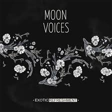 <b>Moon</b> Voices | Exotic Refreshment