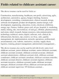 top  childcare assistant resume samples       fields related to childcare assistant