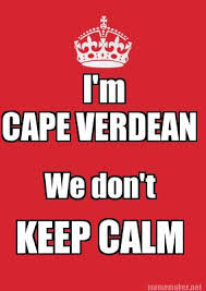 Meme Maker - We don't I'm CAPE VERDEAN KEEP CALM Meme Maker! via Relatably.com