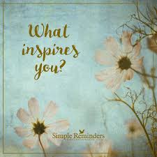 what inspires you by simple reminders