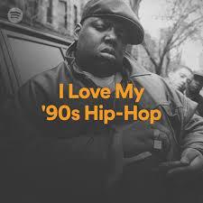<b>I Love My</b> '90s Hip-Hop | Spotify Playlist