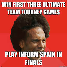 Win first three ultimate team tourney games play inform spain in ... via Relatably.com