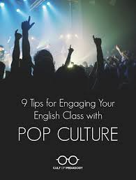 tips for engaging your english class pop culture cult of pop culture