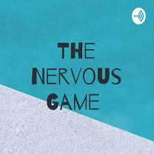 The Nervous Game