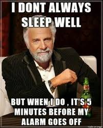 I don't always sleep well, but when I do, it's 5 minutes before ... via Relatably.com