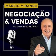 Dicas de Negociação e Vendas com Márcio Miranda