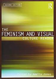 The Feminism and Visual Culture Reader - <b>Amelia Jones</b> ...