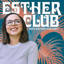 Esther Club with Esther Povitsky