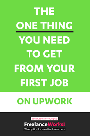 the one thing you need to get from your first job on upwork the one thing you need from your first