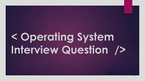 top operating system interview questions and answers lance jobs