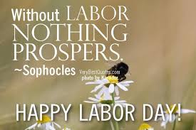 Labor Day Quotes on Pinterest | Labor, Lazy People Quotes and ...