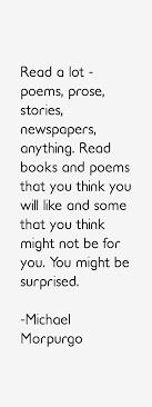 Michael Morpurgo Quote: Read A Lot - Poems, Prose, Stories via Relatably.com