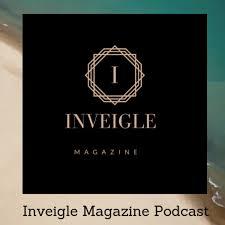 Inveigle Magazine Podcast