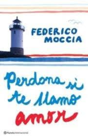 Perdona Si Te Llamo Amor, de Federico Moccia