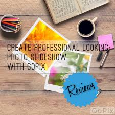 create quick but professional looking photo slideshows gopix create quick but professional looking photo slideshow gopix