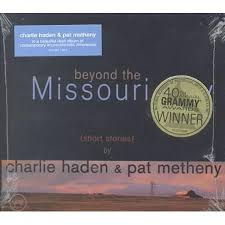Pat Metheny/<b>Charlie Haden Beyond</b> the Missouri Sky (Short Stories ...