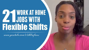 21 work at home jobs flexible shifts