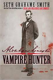 Abraham Lincoln: Vampire Hunter: Seth Grahame-Smith ...