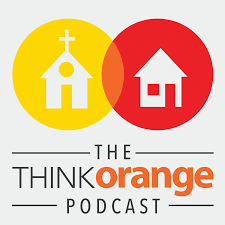 The Think Orange Podcast | A Podcast For Family, Next Generation, Children's and Student Ministry Leaders