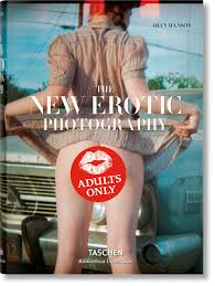 Explore the variations: <b>The New Erotic</b> Photography. TASCHEN Books