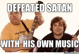 Tenacious D by abdaoui - Meme Center via Relatably.com