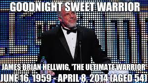 James Brian Hellwig, AKA The Ultimate Warrior | Goodnight Sweet ... via Relatably.com