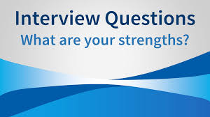 interview tip what are your strengths the perfect answer interview tip what are your strengths the perfect answer