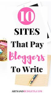 best images about blogging affiliate marketing 20 places that will pay bloggers to write