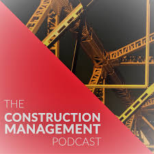 The Construction Management Podcast