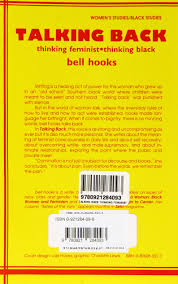 talking back thinking feminist thinking black bell hooks talking back thinking feminist thinking black bell hooks 9780921284093 books amazon ca