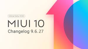 MIUI 10 Global Beta ROM 9.6.27 Released: Full Changelog ...
