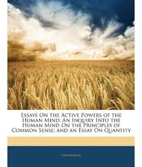 essay erudite essays on the active powers of the human mind an inquiry into the