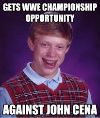 Gets WWE Championship opportunity against john cena - Bad Luck ... via Relatably.com