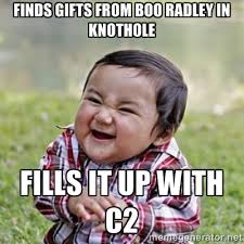 finds gifts from boo radley in knothole fills it up with c2 - evil ... via Relatably.com