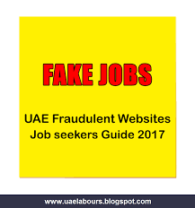uae labours uae fake jobs guide  dubai job scammers dubai fake jobs 2017 uae fake companies uae fraudulent companies
