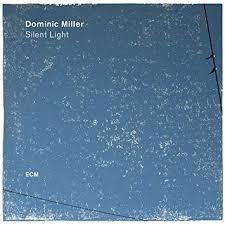 <b>Dominic Miller</b> - <b>Silent</b> Light - Amazon.com Music