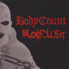 <b>Body Count</b> - <b>Bloodlust</b> (2017, 180 gram, Gatefold, Vinyl) | Discogs