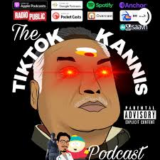 The TikTok Kannis Podcast