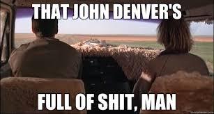 john denver memes | quickmeme via Relatably.com