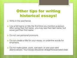 helpful hints for writing a dbq honors world history amp world  other tips for writing historical essays  write in the past tense  use