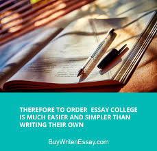 buy essay college  buy written essays college essay writing