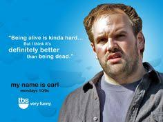 My Name is Earl on Pinterest | Names, Denial and Fanart via Relatably.com