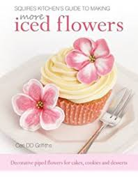 guide making kitchen: squires kitchens guide to making more iced flowers decorative piped flowers for cakes cookies