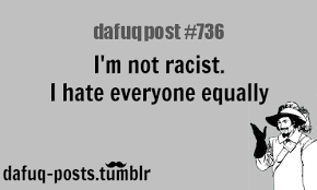 Racist jokes… that's not racist FOR MORE OF...
