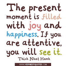 The present moment quotes, happiness and joy quotes ...
