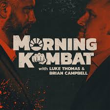 MORNING KOMBAT WITH LUKE THOMAS AND BRIAN CAMPBELL