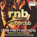 RNB Superclub: Club Party Anthems