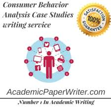 Consumer Behavior Analysis Case Studies Writing Assignment Help     Academic Writing Service Consumer Behavior Analysis Case Studies writing service
